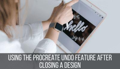 procreate undo feature after closing the app