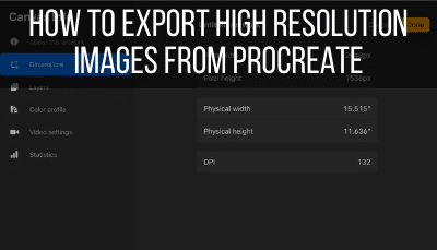 How to Export High Resolution Images From Procreate