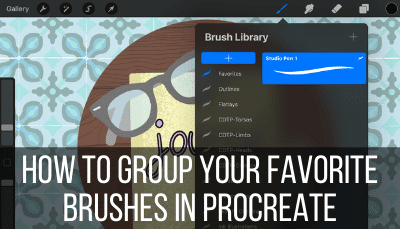 How to Group Your Favorite Brushes in Procreate